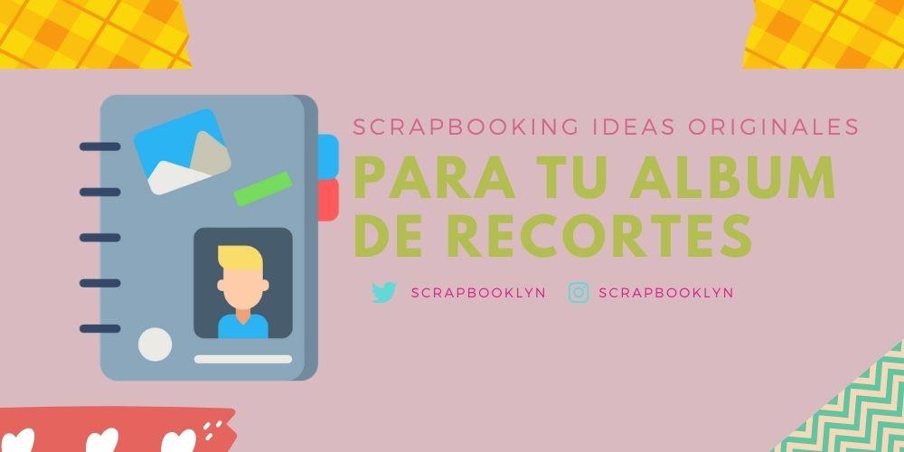 scrapbooking ideas originales
